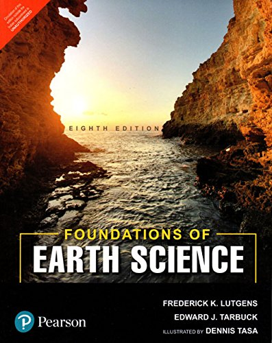 Compare Textbook Prices for Foundations Of Earth Science 8th Edition ISBN 9789352864362 by Frederick K. Lutgens , Edward J. Tarbuck , Dennis G. Tasa