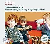 Glitzerflaschen & Co: 33 Ideen für selbstgemachtes Spielzeug in Krippe und Kita