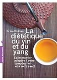 La diététique du Yin et du Yang - L'alimentation adapté à votre tempérament et à votre santé - Marabout - 10/04/2013