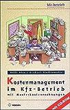 Kostenmanagement im Kfz-Betrieb. Mit Musterkostenrechnungen. Mit CD-ROM