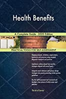 Health Benefits A Complete Guide - 2020 Edition