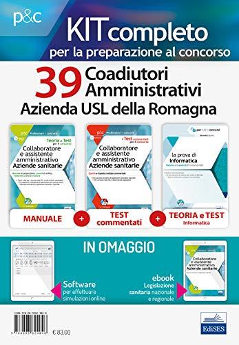 Kit concorso 39 Coadiutori Amministrativi Azienda USL Romagna. Manuali di teoria ed esercizi commentati per la preparazione completa. Con e-book. Con software di simulazione