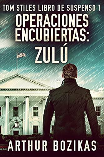 Operaciones Encubiertas – Zulú de Arthur Bozikas