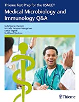 Medical Microbiology and Immunology Q&A (Thieme Test Prep for the USMLE)