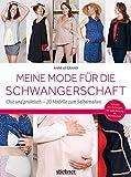 Meine Mode fr die Schwangerschaft: Chic und praktisch - 20 Modelle zum Selbernhen