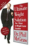 (The Ultimate Weight Solution: The 7 Keys to Weight Loss Freedom) [By: Mcgraw, Dr. Phil] [Nov, 2013]