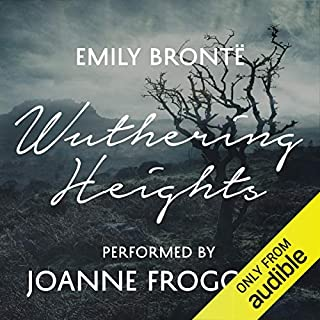 Wuthering Heights     An Audible Exclusive Performance              By:                                                                                                                                 Emily Brontë,                                                                                        Ann Dinsdale - introduction                               Narrated by:                                                                                                                                 Joanne Froggatt,                                                                                        Rachel Atkins - introduction                      Length: 12 hrs and 32 mins     588 ratings     Overall 4.5
