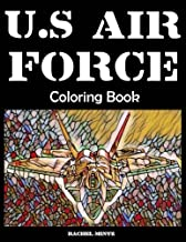 """US Air Force Coloring Book: Fighter Jets, Combat Planes, Surveillance, Bombers, F-22, F-35, F-15, F-16, B-1, B-52, B-2, A-10, C-17, Cv-22, C-130, ... Helicopters 