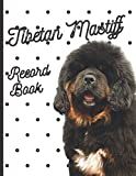 Tibetan Mastiff: Fantastic Record Keeping and Care Log Book For Your Dog: Makes Communication Easy For You and Your Doggy Carer