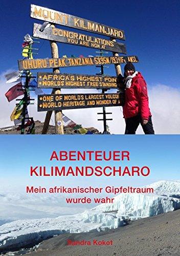 Abenteuer Kilimandscharo: Mein afrikanischer Gipfeltraum wurde wahr