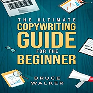 The Ultimate Copywriting Guide for the Beginner: Write Your Way to Freedom     BYOB, Book 2              By:                                                                                                                                 Bruce Walker                               Narrated by:                                                                                                                                 Lee Goettl                      Length: 1 hr and 24 mins     Not rated yet     Overall 0.0