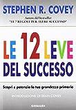 Le 12 leve del successo. Scopri e potenzia la tua grandezza primaria
