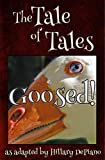Goosed!: a funny fairy tale one act play [Theatre Script] (Fairly Obscure Fairy Tale Plays Book 2)