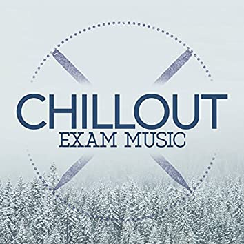 Chillout Exam Music