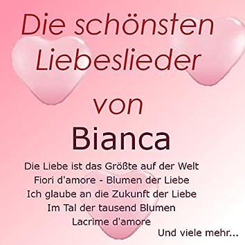 Die schönsten Liebeslieder von Bianca