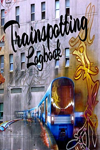 Trainspotting: The Trainspotter's Log Book to Record the various, steam, high speed, subway, electrical, Industrial Trains when out on your Train Watching Adventures