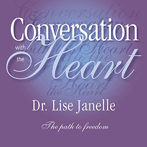 Conversation with the Heart Audiobook By Dr. Lise Janelle cover art