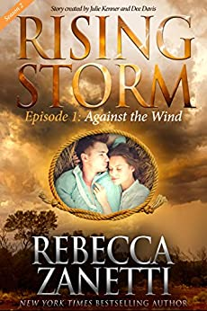 Against the Wind, Season 2, Episode 1 (Rising Storm) by [Rebecca Zanetti, Julie Kenner, Dee Davis]