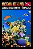 Ocean Diving Detailliertes Logbuch für Taucher: DIN A5 | Dive Log | Gerätetauchen | Platz für 102...