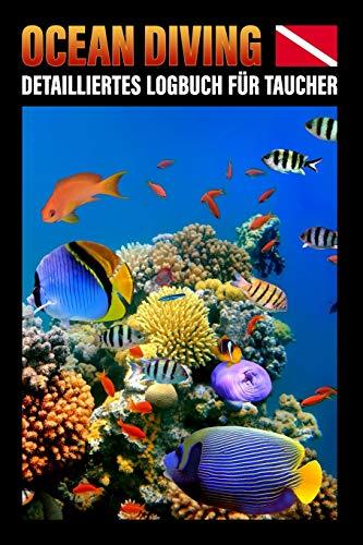 Ocean Diving Detailliertes Logbuch für Taucher: DIN A5 | Dive Log | Gerätetauchen | Platz für 102 Tauchgänge | Eintragbuch mit vorgedruckten Seiten für Taucher | Tauchtagebuch | Divelog