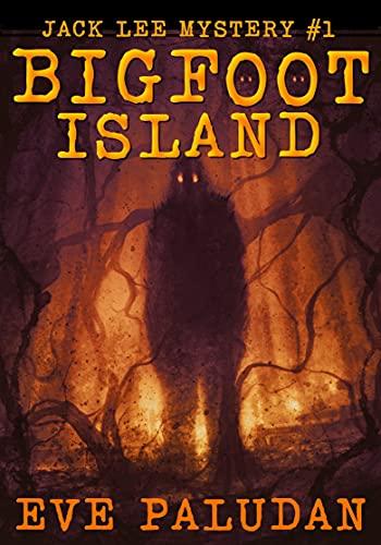Bigfoot Island (Jack Lee Murder Mystery Book 1) by [Eve Paludan]