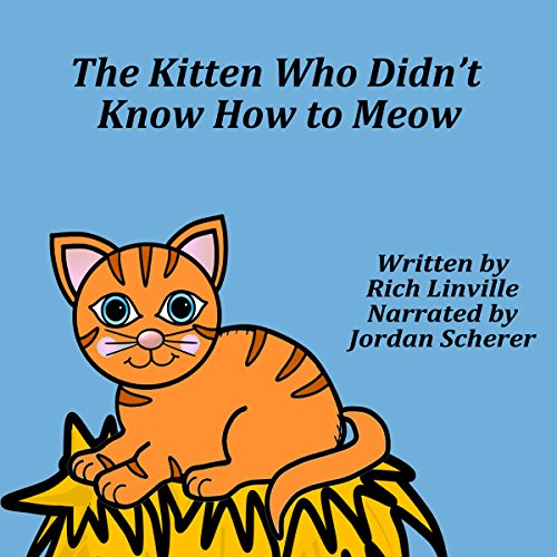 The Kitten Who Didn't Know How to Meow audiobook cover art