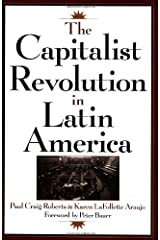 The Capitalist Revolution in Latin America Kindle Edition