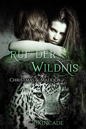 Ruf der Wildnis: Christmas & Maddox (Die Gestaltwandler von Cloudspring 1)