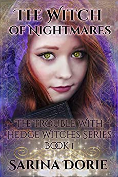 The Witch of Nightmares: Fairy Tales of Magic and Mystery (The Trouble With Hedge Witches Book 1) by [Sarina Dorie]