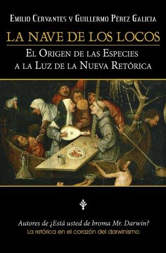 La Nave De Los Locos: El origen de las especies a la luz de la nueva retórica: Volume 2 (¿Está Usted de Broma Mr. Darwin?)