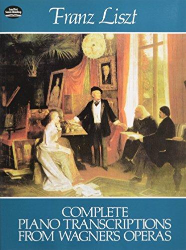 Complete Piano Transcriptions From Wagner's Operas: Noten für Klavier (Dover Music for Piano)