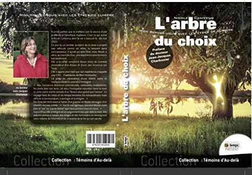 L'arbre du choix: Mon rendez-vous avec les Êtres de Lumière (French Edition)