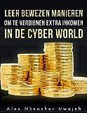 Leer Bewezen Manieren Om Te Verdienen Extra Inkomen In De  Cyber World (Dutch Edition)