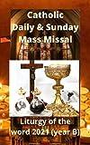 Catholic Daily & Sunday Mass Missal: Liturgy of the word 2021 (year B)