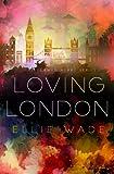 Loving London: 3 (The Flawed Heart Series)