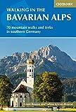 Walking in the Bavarian Alps (International Walking) [Idioma Inglés]: 70 mountain walks and treks in southern Germany