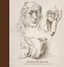 Durer and Beyond: Central European Drawings Before 1700 in the Metropolitan Museum of Art by Stijn Alsteens (2012-03-02)