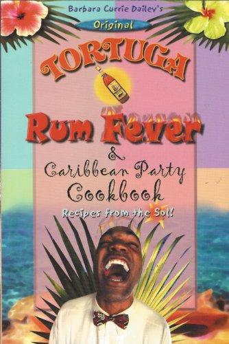 Original Tortuga rum fever & Caribbean party cookbook
