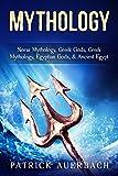 Mythology: Norse Mythology, Greek Gods, Greek Mythology, Egyptian Gods, & Ancient Egypt (Ancient Greece History Books)