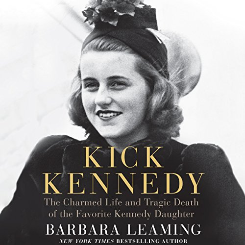 Kick Kennedy     The Charmed Life and Tragic Death of the Favorite Kennedy Daughter              By:                                                                                                                                 Barbara Leaming                               Narrated by:                                                                                                                                 Eliza Foss                      Length: 10 hrs and 17 mins     106 ratings     Overall 4.2