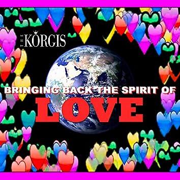 Bringing Back The Spirit Of Love