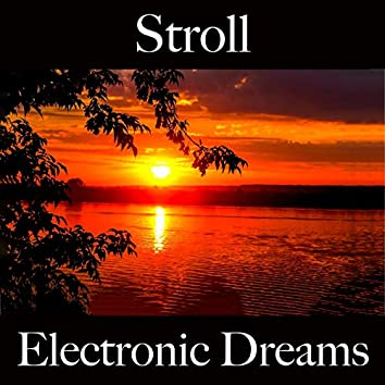 Stroll: Electronic Dreams - The Best Sounds For Working Out