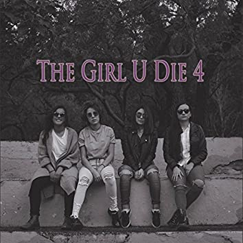 The Girl U Die 4