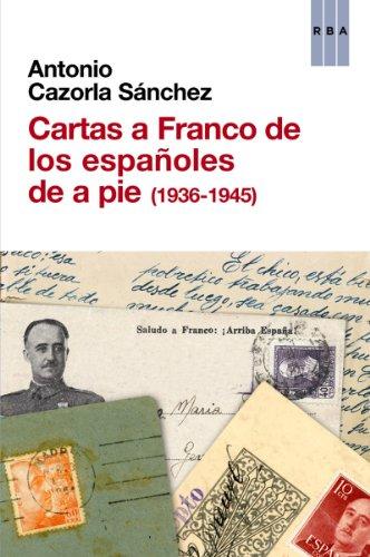 Cartas a Franco de los españoles de a pie (1936-1945) (ENSAYO Y ...