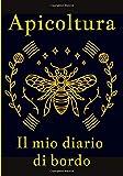 Apicoltura Il mio diario di bordo: -Essere un buon apicoltore è importante per voi, quindi seguite, stagione dopo stagione, la manutenzione dei vostri ... grazie a questo Quaderno dell'Apicoltore.