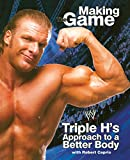 Triple H Making the Game: Triple H's Approach to a Better Body (WWE) - Triple H