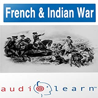 The French and Indian War AudioLearn Study Guide (AudioLearn US History Series) cover art