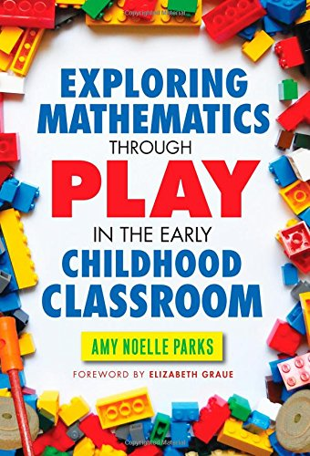 Exploring Mathematics Through Play in the Early Childhood Classroom (Early Childhood Education (Teacher's College Pr))