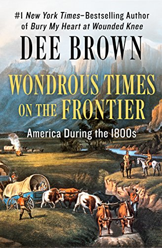 Wondrous Times on the Frontier: America During the 1800s (English Edition)