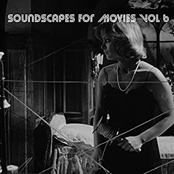 Soundscapes For Movies, Vol. 6